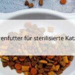 Katzenfutter für sterilisierte Katzen